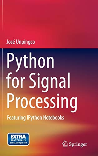 Python for Signal Processing Featuring IPython Notebooks