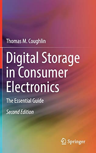 Digital Storage in Consumer Electronics: The Essential Guide, 2nd Edition