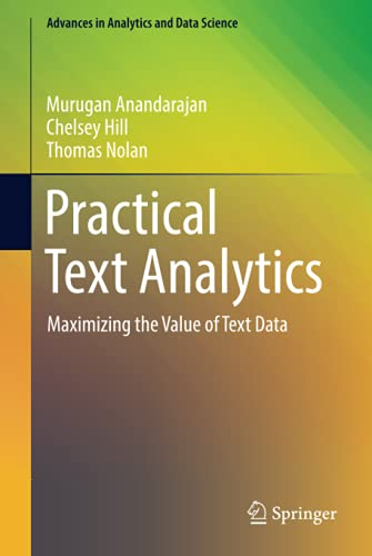 Practical Text Analytics: Maximizing the Value of Text Data