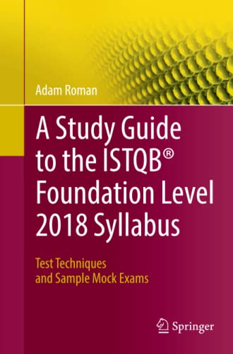 A Study Guide to the ISTQB® Foundation Level 2018 Syllabus: Test Techniques and Sample Mock Exams