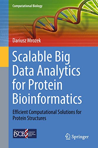 Scalable Big Data Analytics for Protein Bioinformatics: Efficient Computational Solutions for Protein Structures