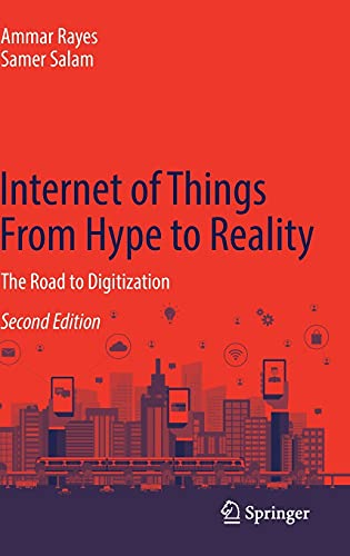 Internet of Things From Hype to Reality: The Road to Digitization, 2nd Edition