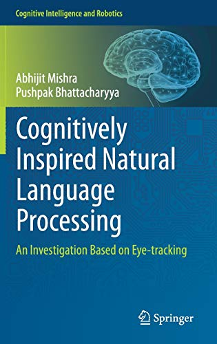 Cognitively Inspired Natural Language Processing: An Investigation Based on Eye-tracking